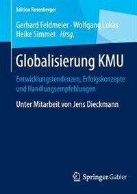 Globalisierung KMU: Entwicklungstendenzen, Erfolgskonzepte und Handlungsempfehlungen by Gerhard Feldmeier