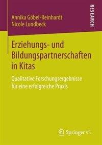 Erziehungs- und Bildungspartnerschaften in Kitas: Qualitative Forschungsergebnisse für eine erfolgreiche Praxis by Annika Göbel-Reinhardt