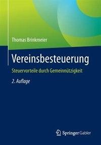 Vereinsbesteuerung: Steuervorteile Durch Gemeinnützigkeit by Thomas Brinkmeier