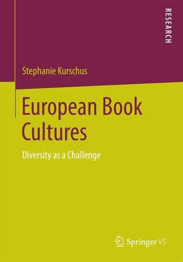 European Book Cultures: Diversity as a Challenge by Stephanie Kurschus