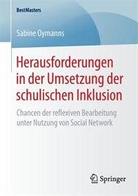 Herausforderungen in der Umsetzung der schulischen Inklusion: Chancen der reflexiven Bearbeitung unter Nutzung von Social Network by Sabine Oymanns