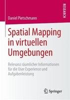 Spatial Mapping in virtuellen Umgebungen: Relevanz räumlicher Informationen für die User Experience…