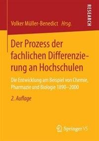 Der Prozess der fachlichen Differenzierung an Hochschulen: Die Entwicklung am Beispiel von Chemie, Pharmazie und Biologie 1890-2000 by Volker Müller-Benedict