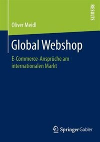 Global Webshop: E-Commerce-Ansprüche am internationalen Markt by Oliver Meidl