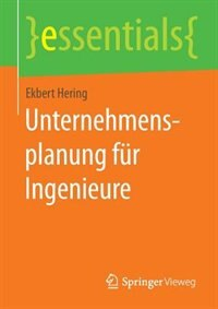 Unternehmensplanung für Ingenieure by Ekbert Hering