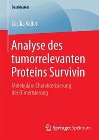 Analyse des tumorrelevanten Proteins Survivin: Molekulare Charakterisierung der Dimerisierung by Cecilia Vallet