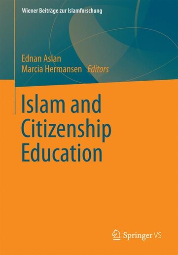 Islam and Citizenship Education by Ednan Aslan