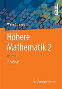 Höhere Mathematik 2: Analysis by Walter Strampp