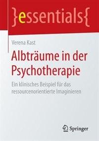 Albträume in der Psychotherapie: Ein klinisches Beispiel für das ressourcenorientierte Imaginieren by Verena Kast