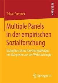 Multiple Panels In Der Empirischen Sozialforschung: Evaluation Eines Forschungsdesigns Mit Beispielen Aus Der Wahlsoziologie by Tobias Gummer