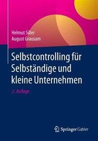 Selbstcontrolling Für Selbständige Und Kleine Unternehmen by Helmut Siller