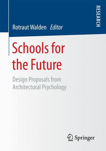 Schools for the Future: Design Proposals from Architectural Psychology by Rotraut Walden