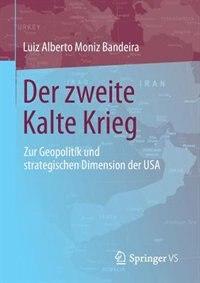 A Segunda Guerra Fria: Zur Geopolitik Und Strategischen Dimension Der Usa by Luiz Alberto Moniz Bandeira