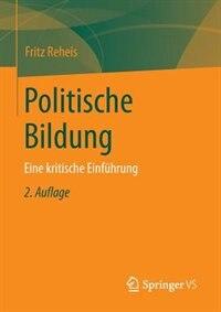 Politische Bildung: Eine kritische Einführung by Fritz Reheis