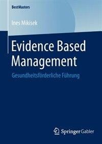 Evidence Based Management: Gesundheitsförderliche Führung by Ines Mikisek