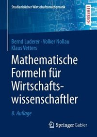 Mathematische Formeln Für Wirtschaftswissenschaftler by Bernd Luderer