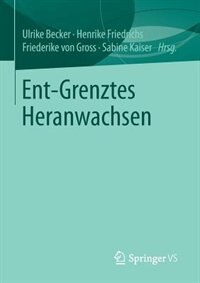 Ent-Grenztes Heranwachsen by Ulrike Becker