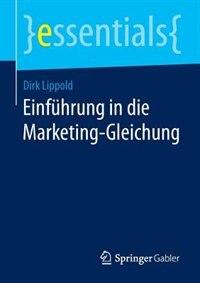 Einführung In Die Marketing-gleichung by Dirk Lippold