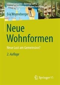 Neue Wohnformen: Neue Lust Am Gemeinsinn? by Eva Wonneberger