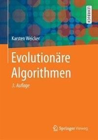 Evolutionäre Algorithmen by Karsten Weicker