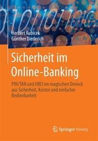 Sicherheit im Online-Banking: PIN/TAN und HBCI im magischen Dreieck aus Sicherheit, Kosten und einfacher Bedienbarkeit by Herbert Kubicek