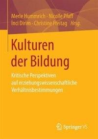 Kulturen der Bildung: Kritische Perspektiven auf erziehungswissenschaftliche Verhältnisbestimmungen by Merle Hummrich