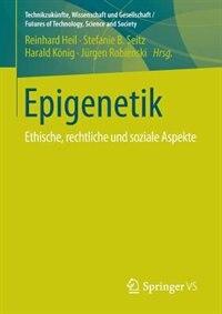 Epigenetik: Ethische, rechtliche und soziale Aspekte by Reinhard Heil