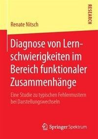 Diagnose Von Lernschwierigkeiten Im Bereich Funktionaler Zusammenhänge: Eine Studie Zu Typischen Fehlermustern Bei Darstellungswechseln by Renate Nitsch
