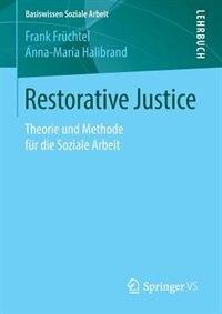Restorative Justice: Theorie und Methode für die Soziale Arbeit by Frank Früchtel