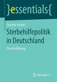 Sterbehilfepolitik in Deutschland: Eine Einführung by Caroline Preidel