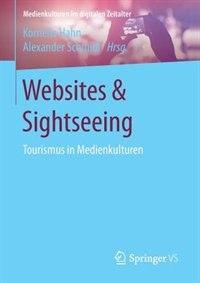 Websites & Sightseeing: Tourismus In Medienkulturen by Kornelia Hahn