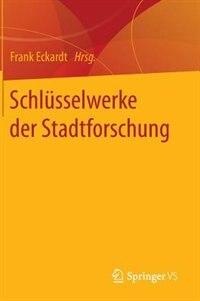 Schlüsselwerke Der Stadtforschung by Frank Eckardt