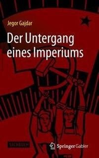 Der Untergang eines Imperiums by Jegor Gajdar