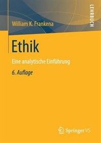 Ethik: Eine analytische Einführung by William K. Frankena