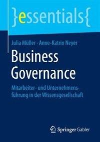 Business Governance: Mitarbeiter- Und Unternehmensführung In Der Wissensgesellschaft