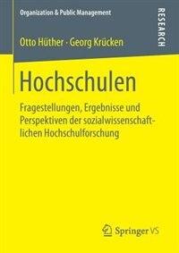 Hochschulen: Fragestellungen, Ergebnisse Und Perspektiven Der Sozialwissenschaftlichen…
