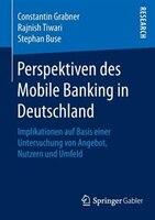 Perspektiven Des Mobile Banking In Deutschland: Implikationen Auf Basis Einer Untersuchung Von…