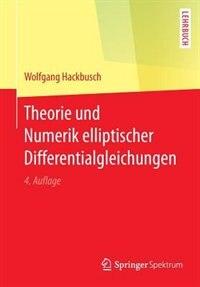 Theorie Und Numerik Elliptischer Differentialgleichungen by Wolfgang Hackbusch