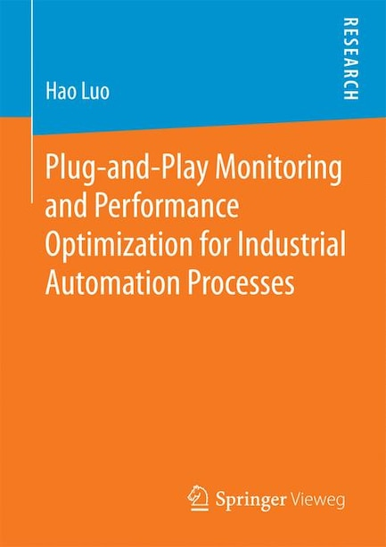 Plug-and-play Monitoring And Performance Optimization For Industrial Automation Processes by Hao Luo
