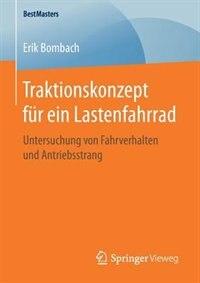 Traktionskonzept Für Ein Lastenfahrrad: Untersuchung Von Fahrverhalten Und Antriebsstrang by Erik Bombach