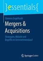 Mergers & Acquisitions: Strategien, Abläufe Und Begriffe Im Unternehmenskauf