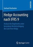 Hedge Accounting Nach Ifrs 9: Analyse Des Regelwerks Unter Besonderer Berücksichtigung Des Cash…