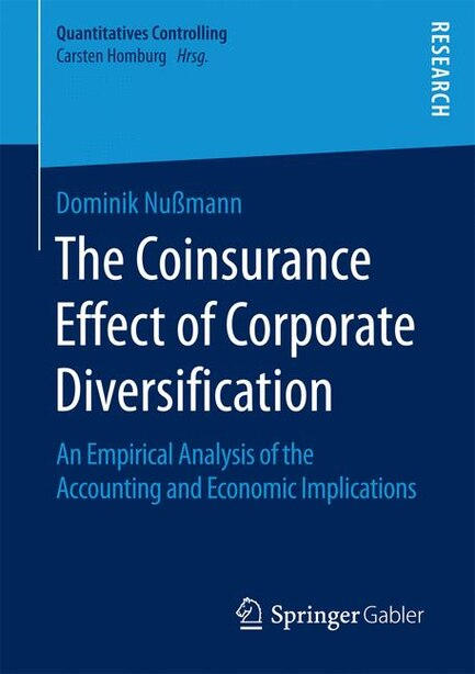 The Coinsurance Effect Of Corporate Diversification: An Empirical Analysis Of The Accounting And Economic Implications by Dominik Nußmann