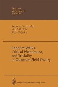 Random Walks, Critical Phenomena, and Triviality in Quantum Field Theory