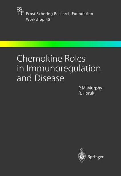 Chemokine Roles in Immunoregulation and Disease by Philip M. Murphy
