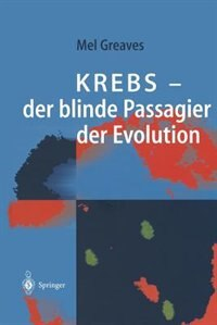 Krebs - der blinde Passagier der Evolution