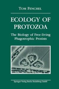 Ecology of Protozoa: The Biology of Free-living Phagotrophic Protists