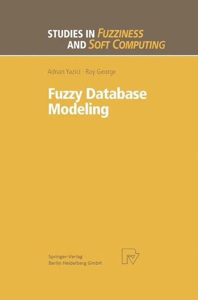 Fuzzy Database Modeling by Adnan Yazici