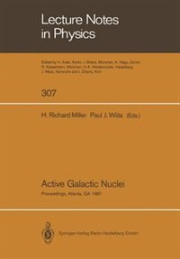 Active Galactic Nuclei: Proceedings of a Conference Held at the Georgia State University, Atlanta, Georgia October 28-30, 1 by H. Richard Miller
