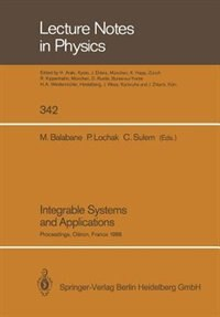 Integrable Systems and Applications: Proceedings of a Workshop Held at Oléron, France, June 20-24, 1988 by Mikhael Balabane